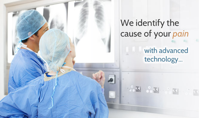 We identify the cause of your pain with advanced technology.